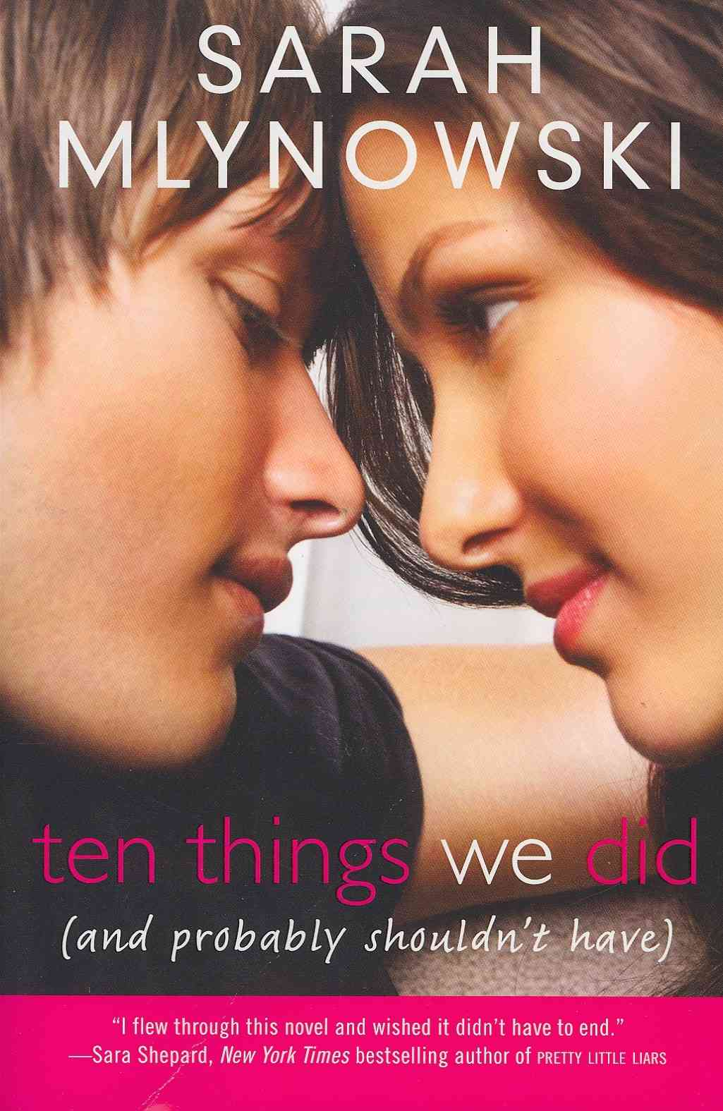 Ten Things We Did (And Probably Shouldn't Have) By Mlynowski, Sarah