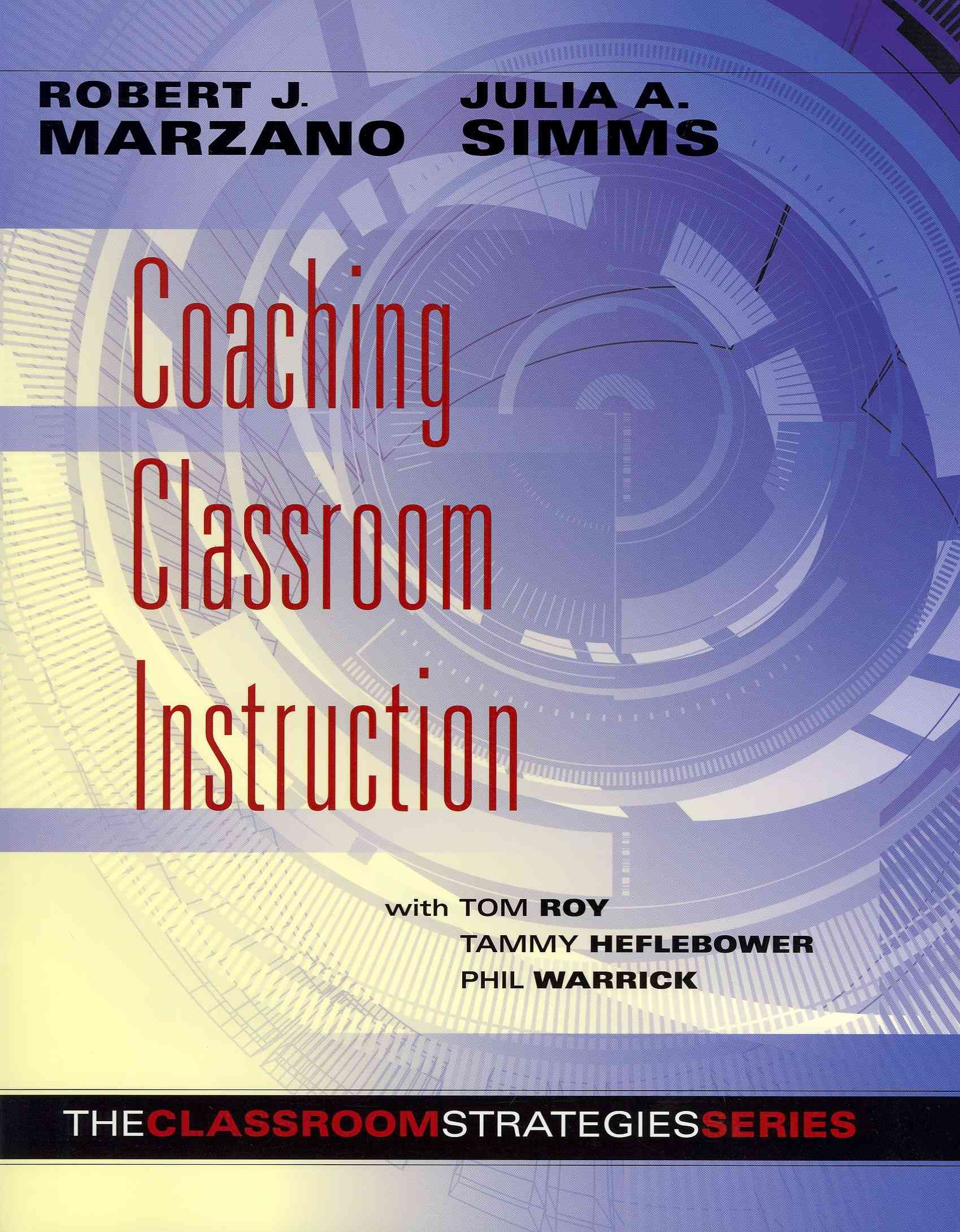 Coaching Classroom Instruction By Marzano, Robert J./ Simms, Julia A.